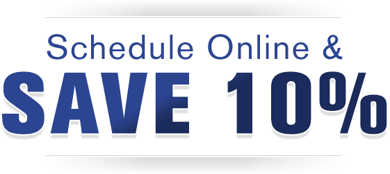 Schedule Online and Save 10%